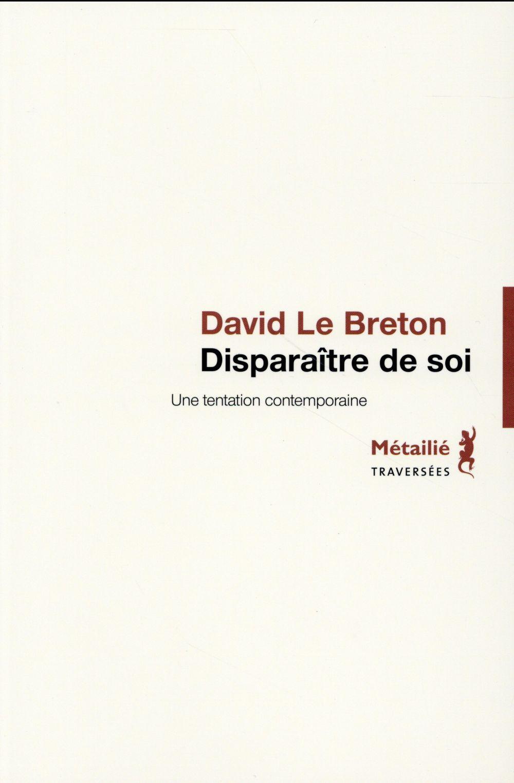 DISPARAITRE DE SOI - UNE TENTATION CONTEMPORAINE