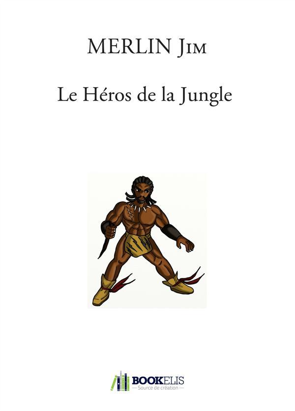 LE HEROS DE LA JUNGLE