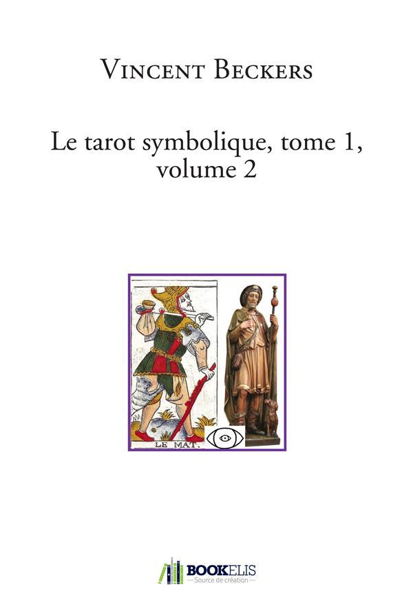 LE TAROT SYMBOLIQUE, TOME 1, VOLUME 2