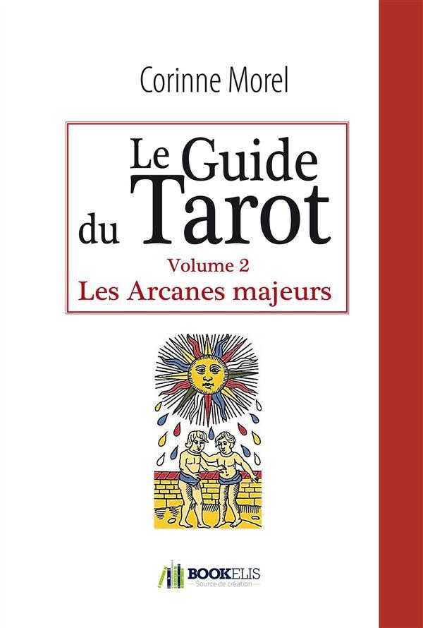 LE GUIDE DU TAROT - LES ARCANES MAJEURS