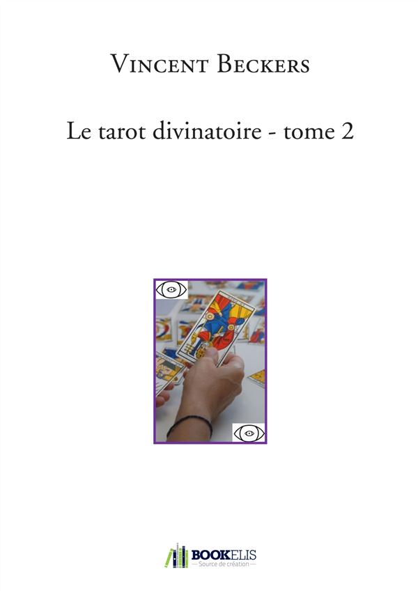 LE TAROT DIVINATOIRE TOME 2