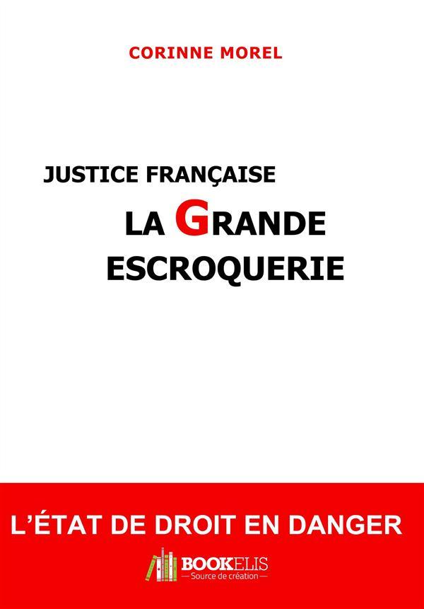 JUSTICE FRANCAISE, LA GRANDE ESCROQUERIE