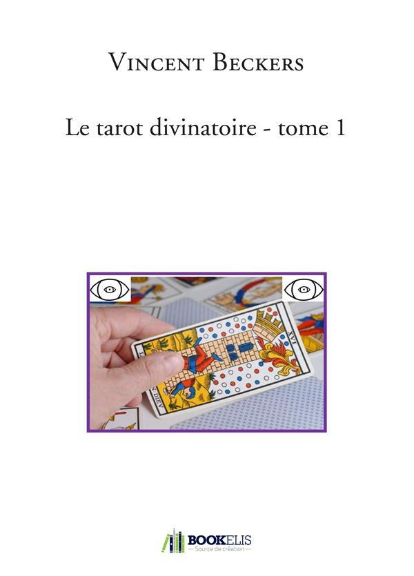 LE TAROT DIVINATOIRE - TOME 1