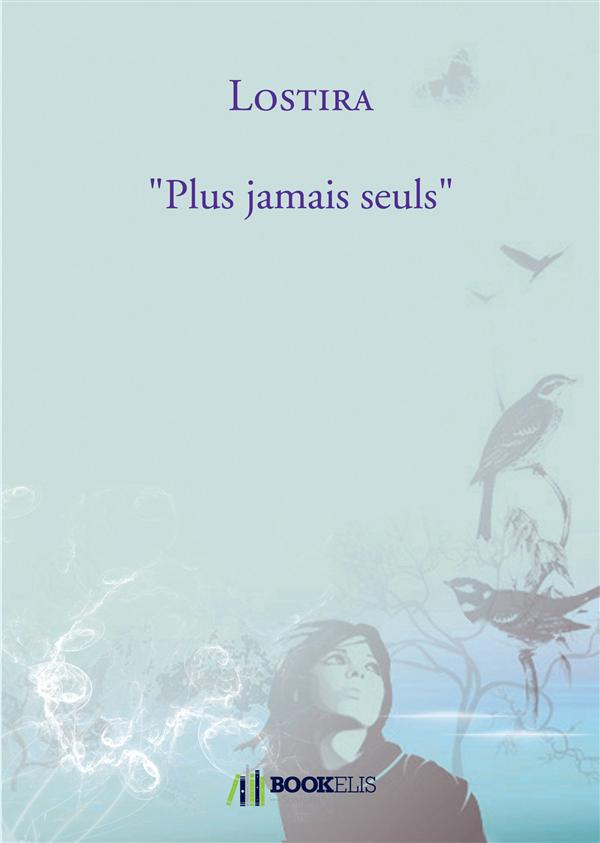 PLUS JAMAIS SEULS