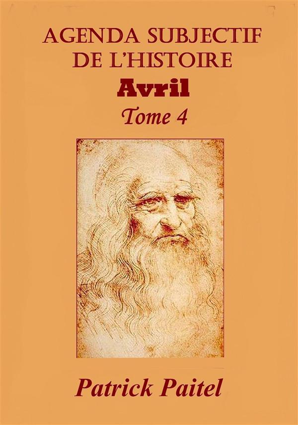 AGENDA SUBJECTIF DE L'HISTOIRE TOME 4 AVRIL