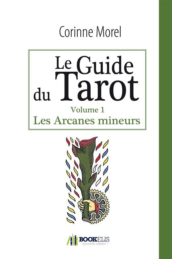 LE GUIDE DU TAROT - LES ARCANES MINEURS