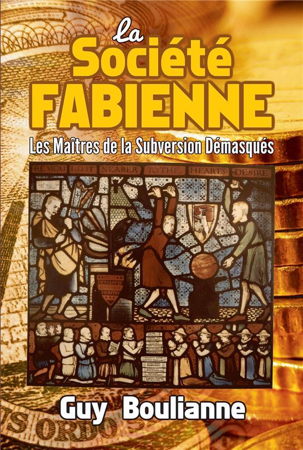 LA SOCIETE FABIENNE - LES MAITRES DE LA SUBVERSION DEMASQUES