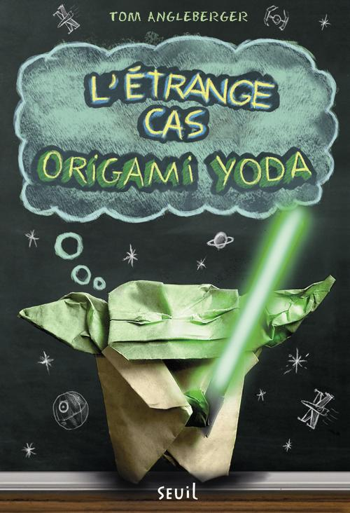 ETRANGE CAS ORIGAMI YODA. ORIGAMI YODA, TOME 1 (L')  TABLE STAR WARS    RDC