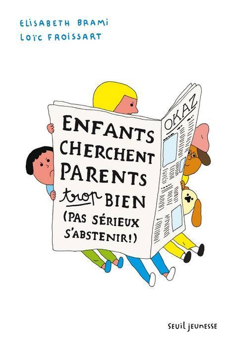 ENFANTS CHERCHENT PARENTS TROP BIEN. PAS SERIEUX S'ABSTENIR