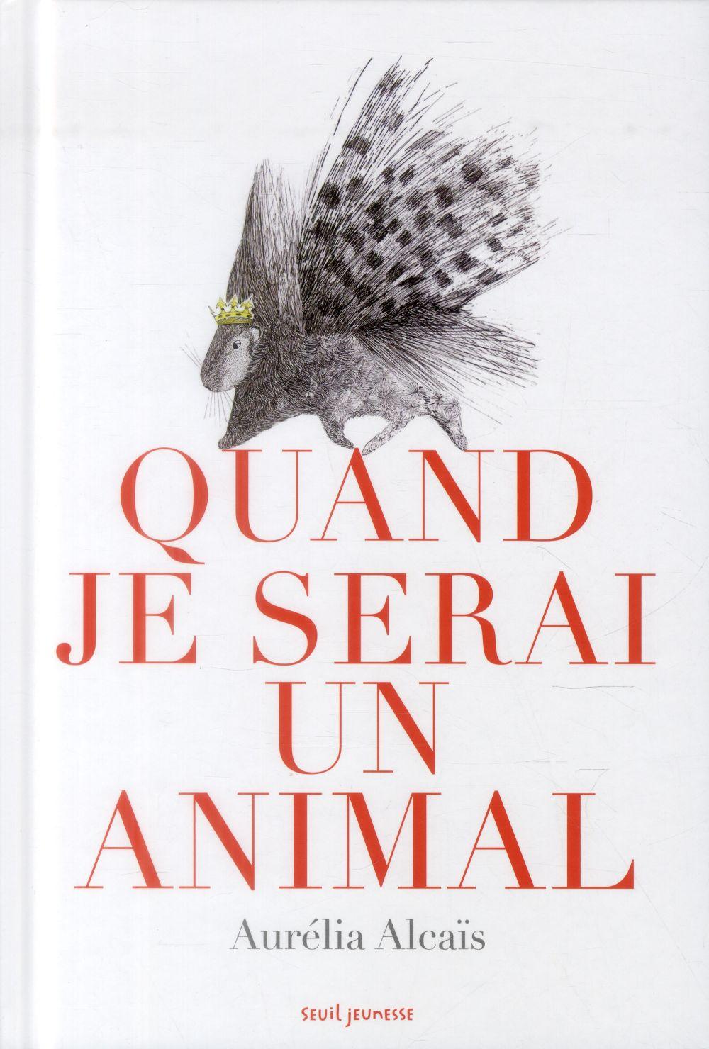 QUAND JE SERAI UN ANIMAL