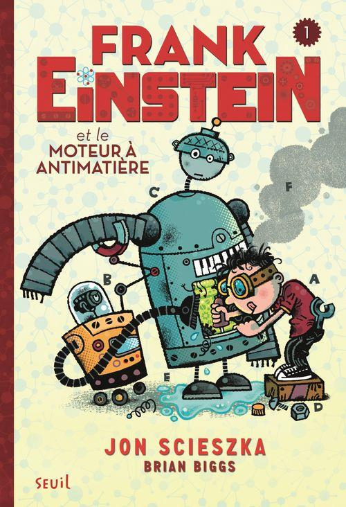 FRANK EINSTEIN ET LE MOTEUR A ANTIMATIERE. FRANK EINSTEIN, TOME 1/4  TABLE