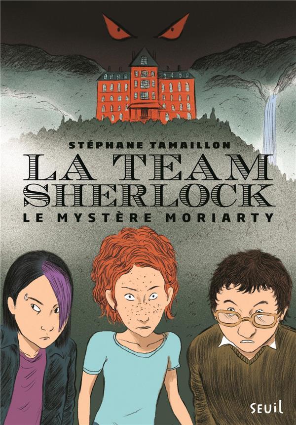 LA TEAM SHERLOCK - TOME 1 LE MYSTERE MORIARTY