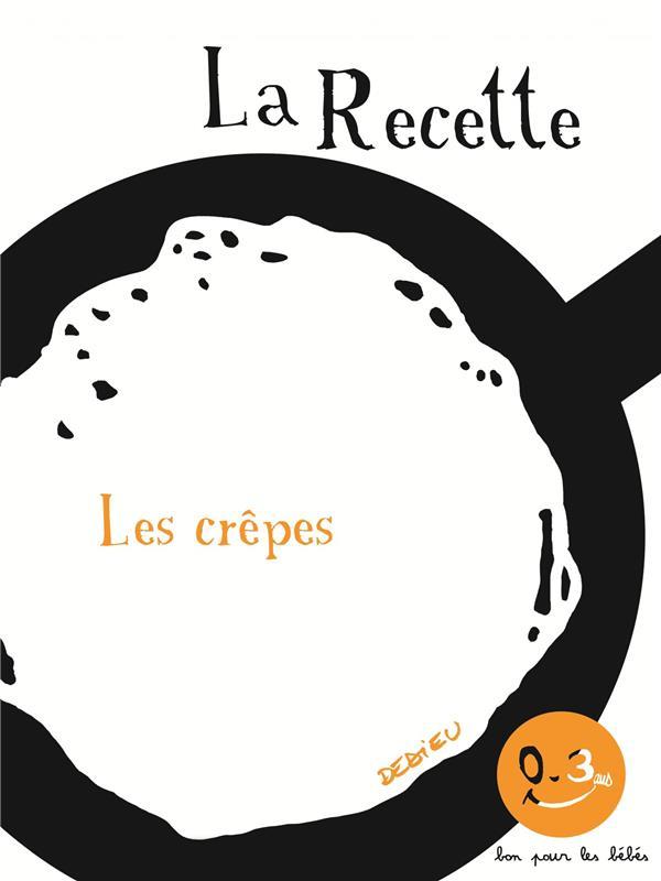 LA RECETTE, LES CREPES