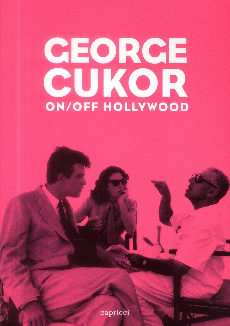 GEORGE CUKOR - ON/OFF HOLLYWOOD