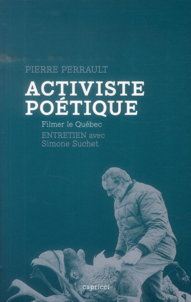 ACTIVISTE POETIQUE - FILMER LE QUEBEC