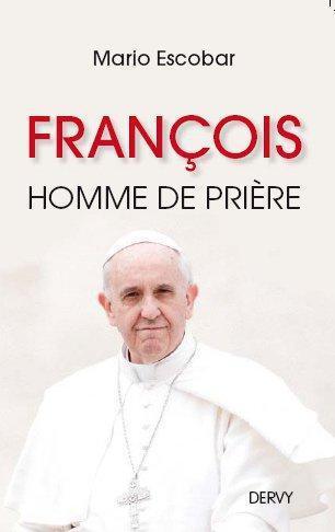 FRANCOIS HOMME DE PRIERE