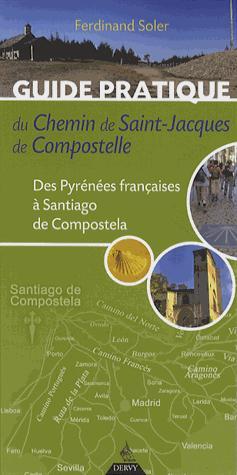 GUIDE PRATIQUE DU CHEMIN DE SAINT-JACQUES DE COMPOSTELLE 5EME EDITION