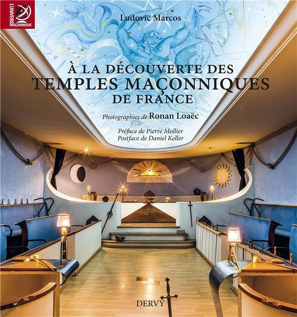DECOUVERTURE DES TEMPLES MACONNIQUES DE FRANCE