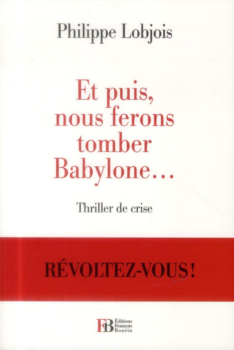 ET PUIS NOUS FERONS TOMBER BABYLONE