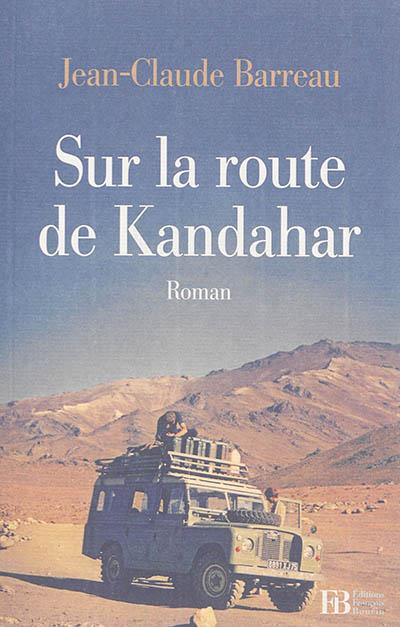 SUR LA ROUTE DE KANDAHAR ROMAN