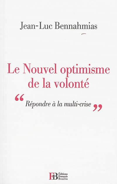 LE NOUVEL OPTIMISME DE LA VOLONTE