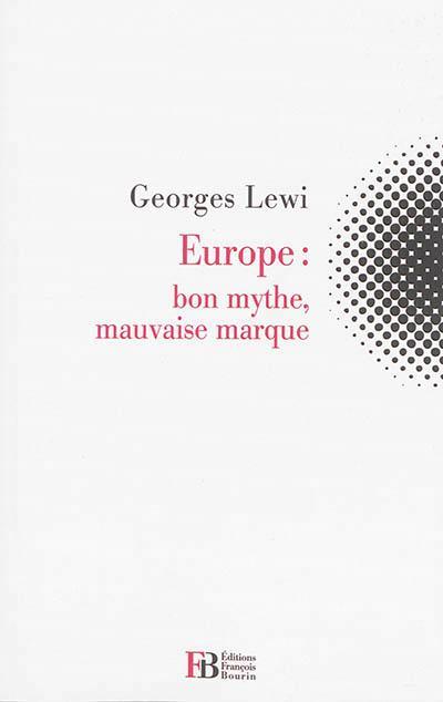 EUROPE  BON MYTHE MAUVAISE MARQUE