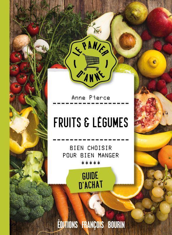 FRUITS ET LEGUMES - BIEN CHOISIR POUR BIEN MANGER