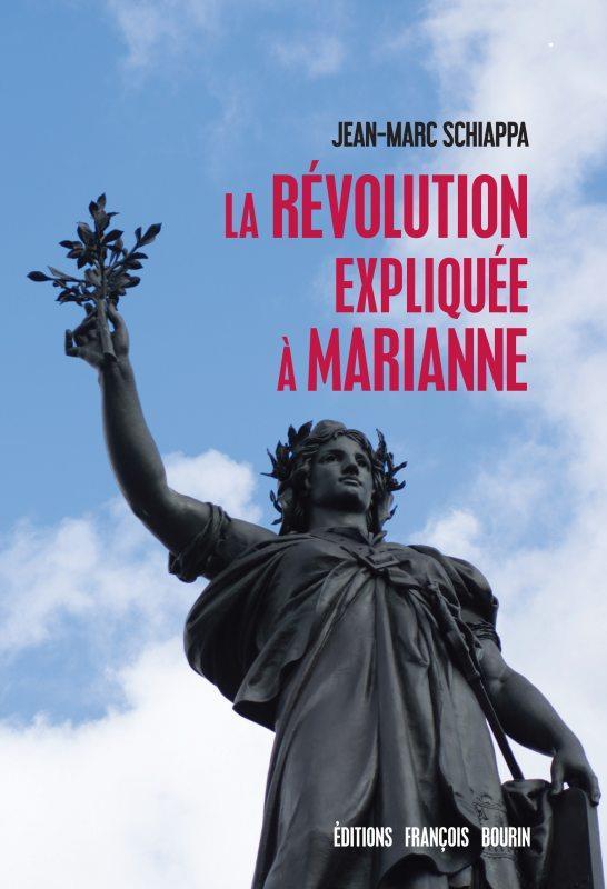 LA REVOLUTION EXPLIQUEE A MARIANNE