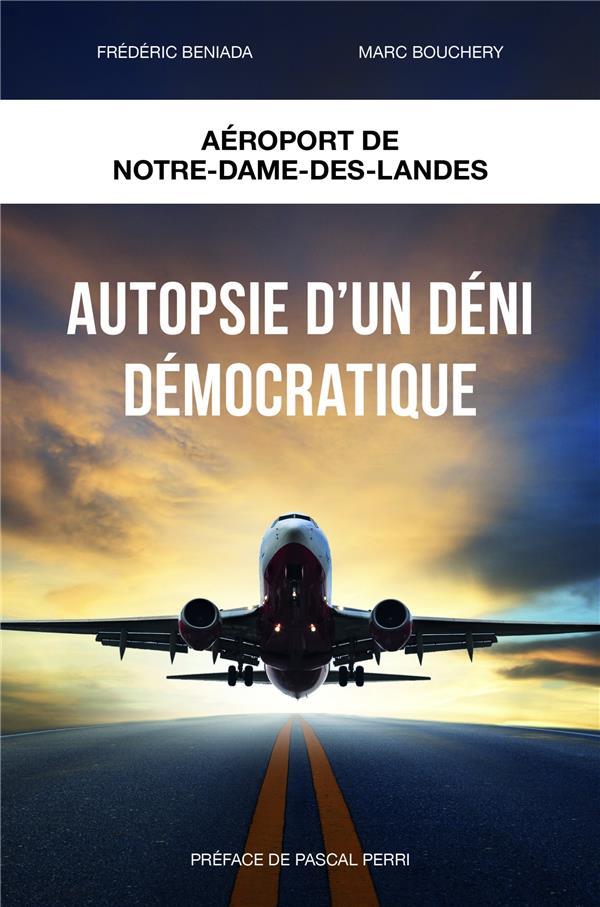 AUTOPSIE D'UN DENI DEMOCRATIQUE - AEROPORT NOTRE-DAME-DES-LANDES