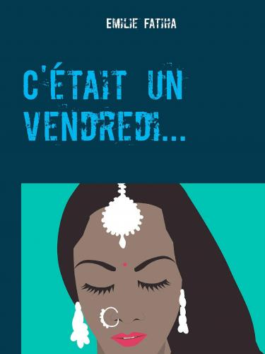C'ETAIT UN VENDREDI...