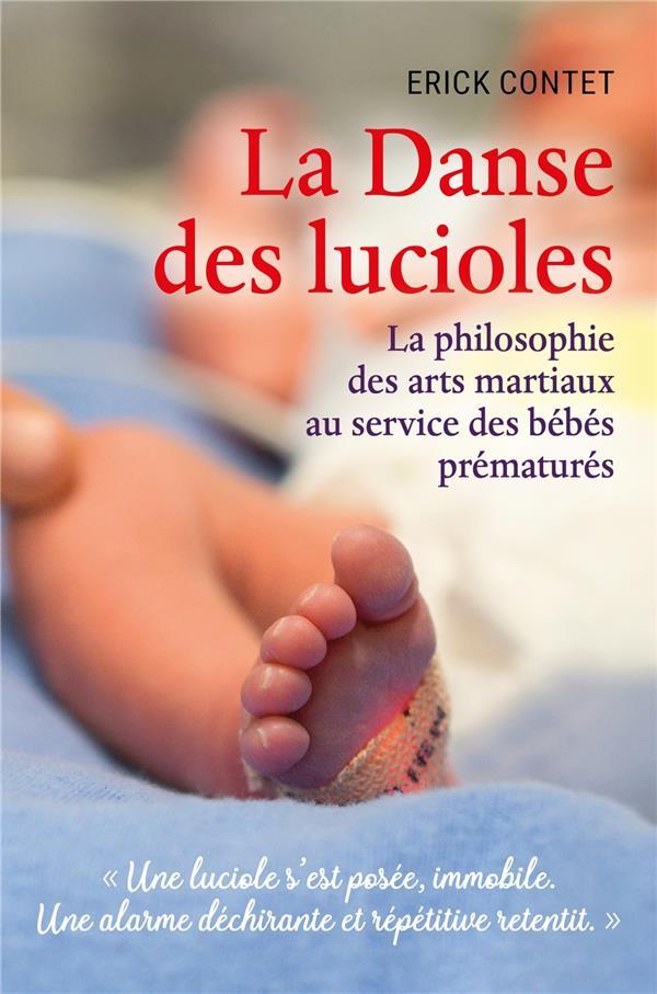 LA DANSE DES LUCIOLES - LA PHILOSOPHIE DES ARTS MARTIAUX AU SERVICE DES BEBES PREMATURES