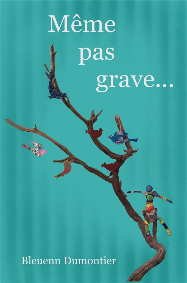 MEME PAS GRAVE...