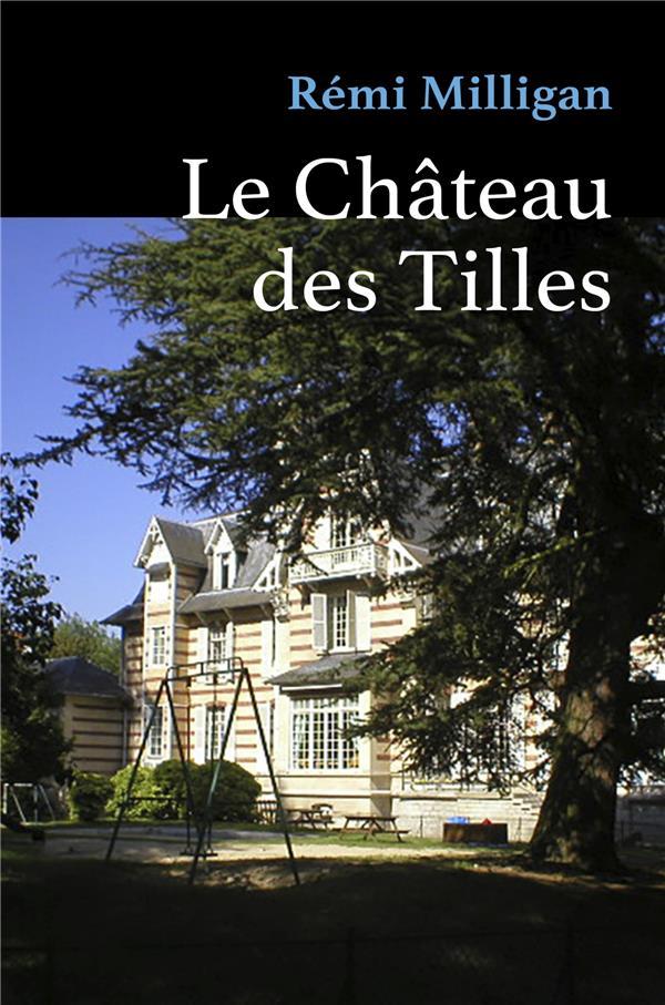 LE CHATEAU DES TILLES