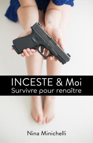 INCESTE & MOI - SURVIVRE POUR RENAITRE