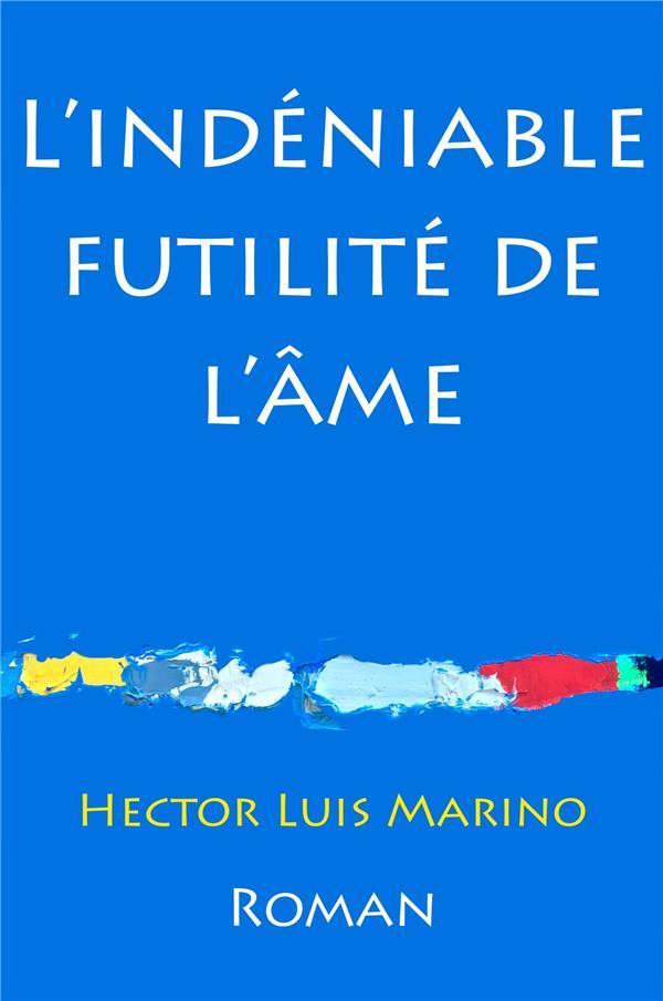 L'INDENIABLE FUTILITE DE L'AME