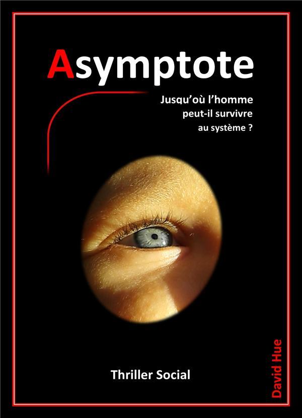 ASYMPTOTE - JUSQU'OU L'HOMME PEUT-IL SURVIVRE AU SYSTEME ?