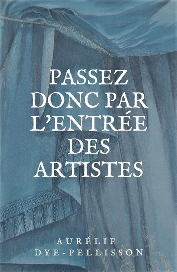PASSEZ DONC PAR L'ENTREE DES ARTISTES