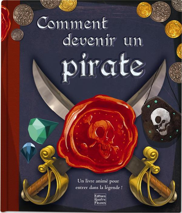 COMMENT DEVENIR UN PIRATE