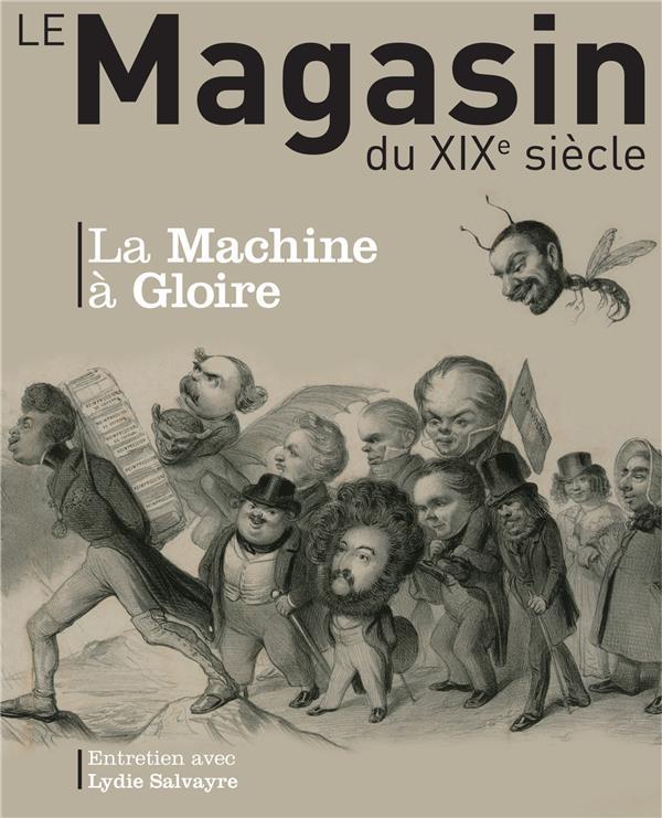 REVUE LE MAGASIN DU XIXE SIECLE N 7 - LA MACHINE A GLOIRE