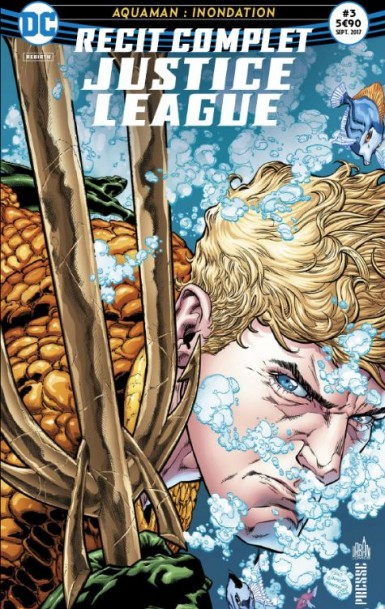 JUSTICE LEAGUE RECIT COMPLET 03 AQUAMAN : INNONDATION