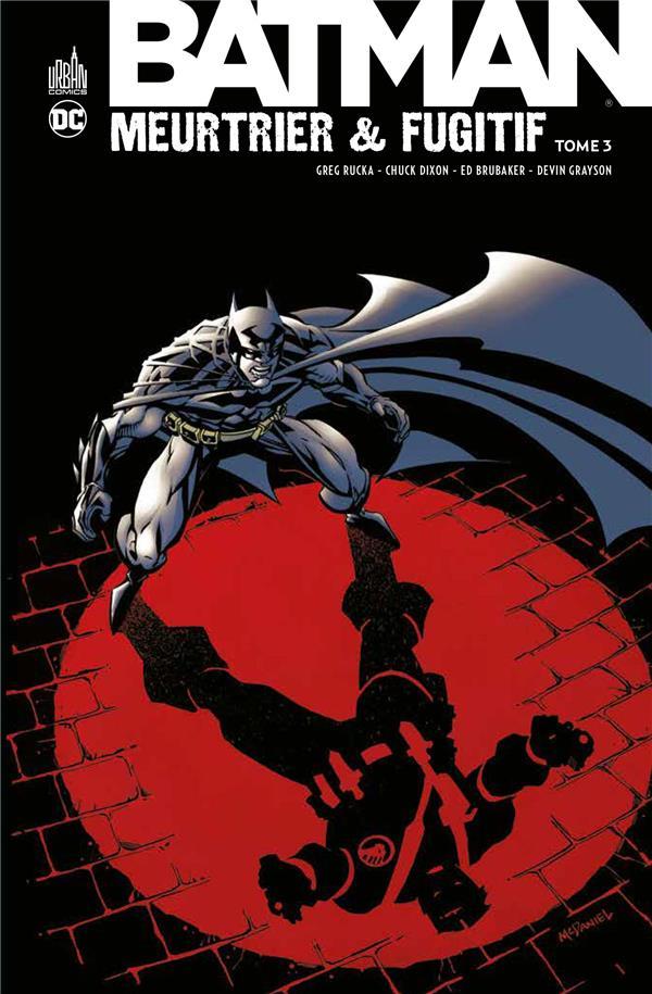 BATMAN MEURTRIER & FUGITIF TOME 3 - DC CLASSIQUES