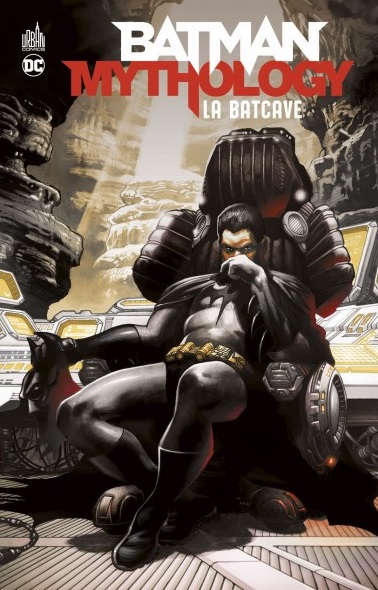 BATMAN MYTHOLOGY : LA BATCAVE