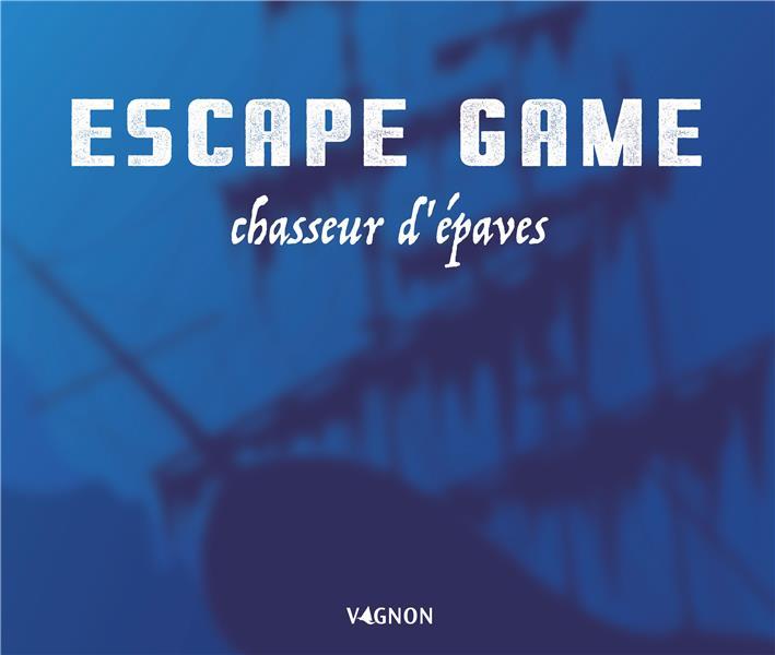 ESCAPE GAME CHASSEUR D'EPAVES