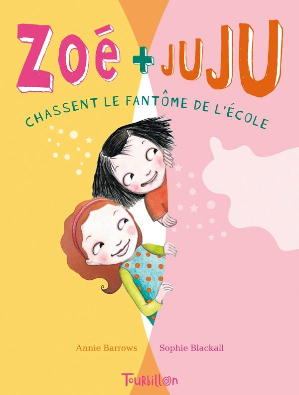 ZOE ET JUJU - T2 - CHASSENT LE FANTOME DE L'ECOLE   PREMIERES LECTURES