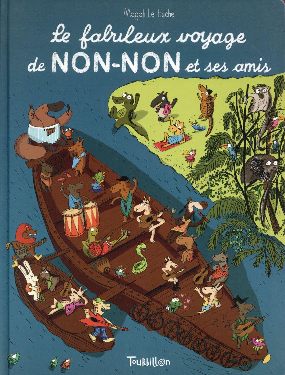 LE FABULEUX VOYAGE DE NON-NON ET SES AMIS - NOUVELLE EDITION