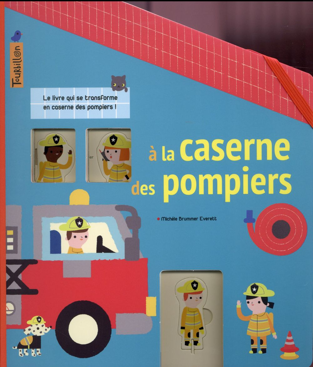 A LA CASERNE DES POMPIERS