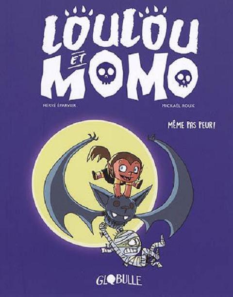 LOULOU ET MOMO, TOME 01 - MEME PAS PEUR ! - MEME PAS PEUR !
