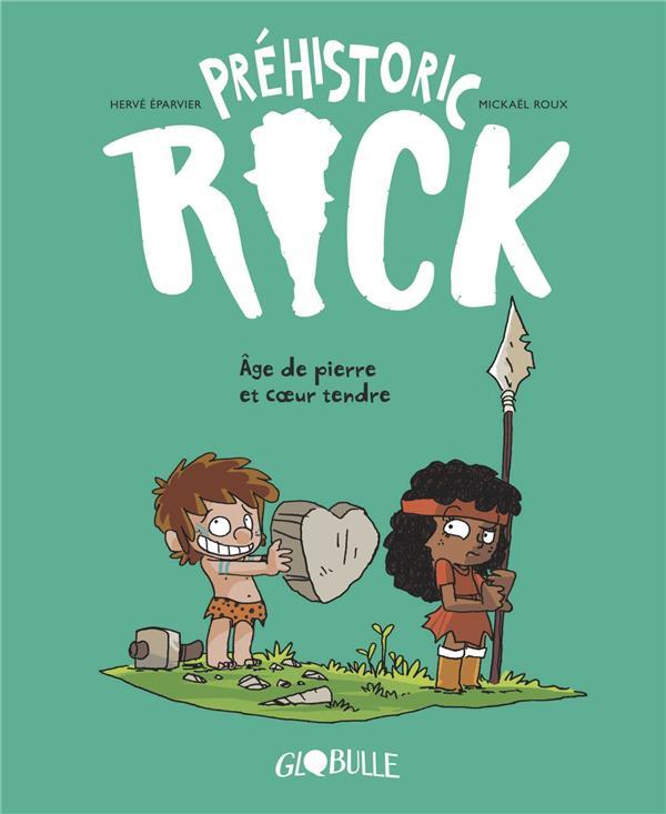 PREHISTORIC... RICK ! - T. 3 - AGE DE PIERRE & COEUR TENDRE