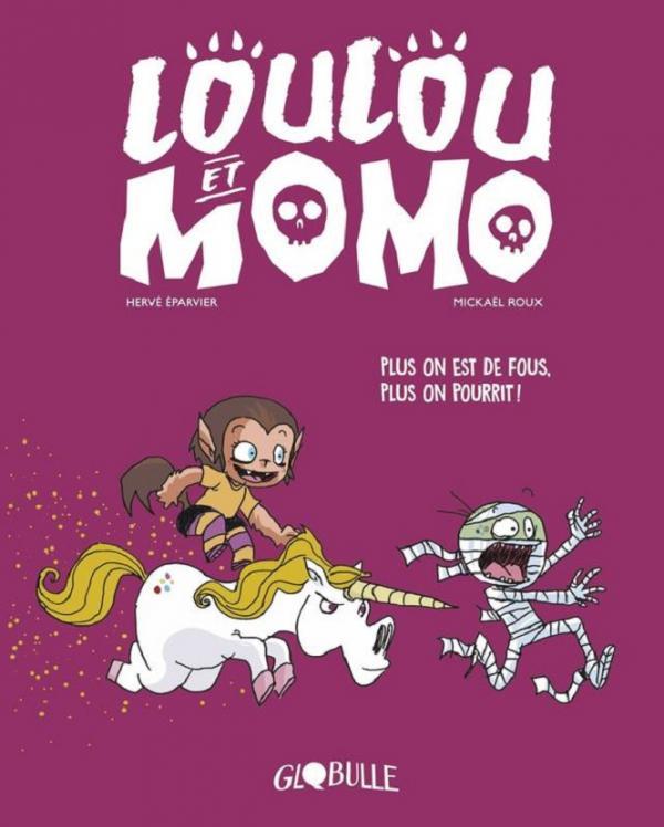 LOULOU ET MOMO, TOME 02 - PLUS ON EST DE FOUS, PLUS ON POURRIT !
