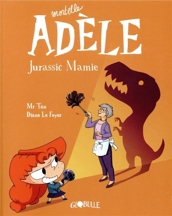 MORTELLE ADELE, TOME 16 - JURASSIC MAMIE